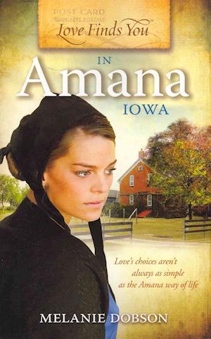 Love Finds You in Amana, Iowa af Melanie Dobson