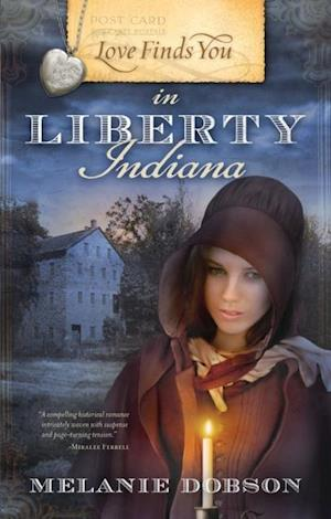 Love Finds You in Liberty, Indiana af Melanie Dobson