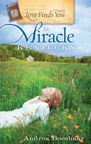 Love Finds You in Miracle, Kentucky af Andrea Boeshaar