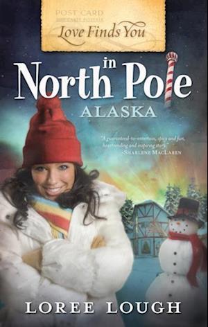 Love Finds You in North Pole, Alaska af Loree Lough