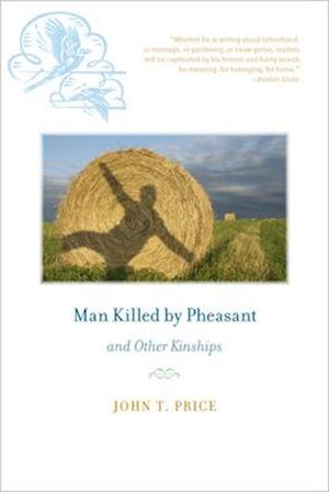 Man Killed by Pheasant and Other Kinships af John T. Price