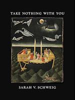 Take Nothing With You (Kuhl House Poets)