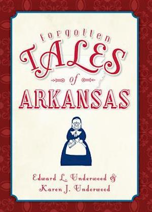 Forgotten Tales of Arkansas af Edward L. Underwood