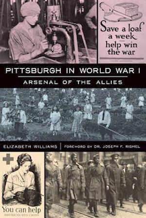 Pittsburgh in World War I af Elizabeth Williams