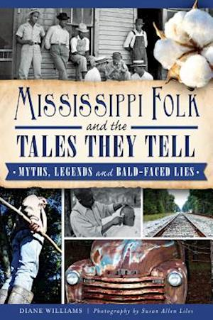 Mississippi Folk and the Tales They Tell af Diane Williams