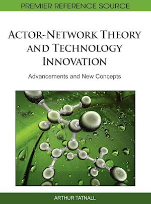 Actor-network Theory and Technology Innovation af Arthur Tatnall