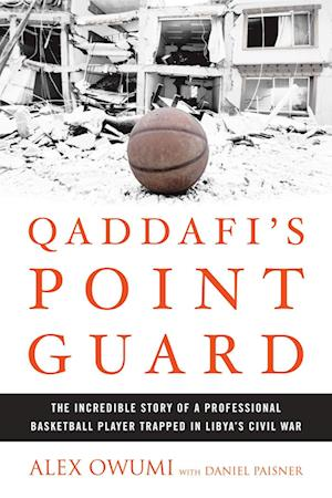 Qaddafi's Point Guard af Alex Owumi
