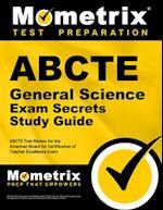 ABCTE General Science Exam Secrets, Study Guide