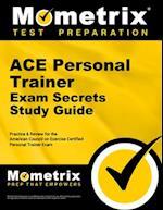 ACE Personal Trainer Exam Secrets Study Guide (Mometrix Secrets Study Guides)
