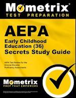 AEPA Early Childhood Education (36) Secrets, Study Guide