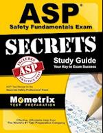 ASP Safety Fundamentals Exam Secrets, Study Guide
