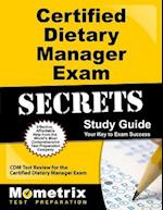 Certified Dietary Manager Exam Secrets
