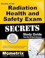 Secrets of the Radiation Health and Safety Exam Study Guide (Mometrix Test Preparation)