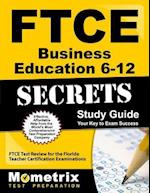 Ftce Business Education 6-12 Secrets Study Guide