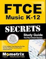 Ftce Music K-12 Secrets Study Guide