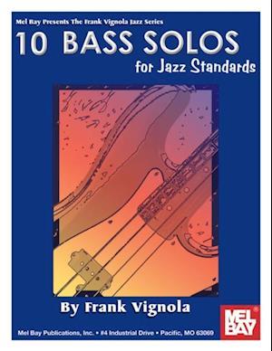 10 Bass Solos For Jazz Standards af Frank Vignola