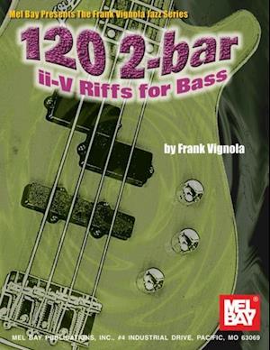 120 2-bar ii-V Riffs for Bass af Frank Vignola