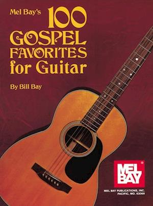 100 Gospel Favorites for Guitar af William Bay