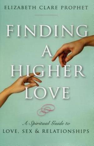 Finding a Higher Love af Elizabeth Clare Prophet