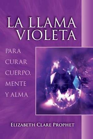 Bog, paperback La Llama Violeta af Elizabeth Clare Prophet