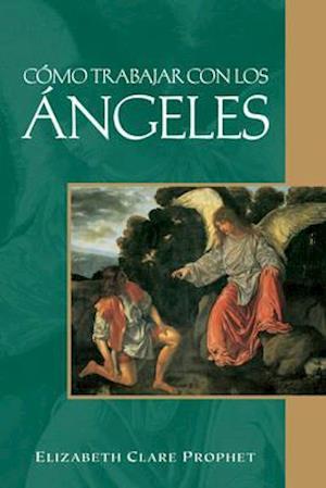 Bog, paperback Como Trabajar Con Los Angeles af Elizabeth Clare Prophet