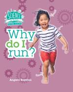 Why Do I Run? (Science in Action Your Body)