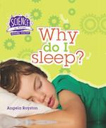 Why do I Sleep? (Science in Action Your Body)
