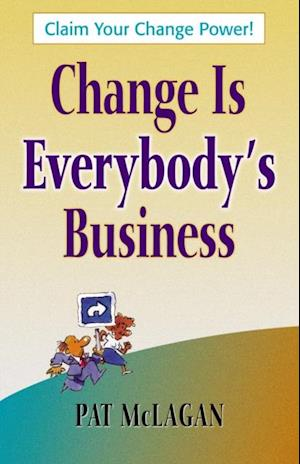 Change Is Everybody's Business af Patricia McLagan
