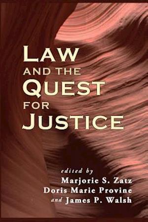 Law and the Quest for Justice af Marjorie S. Zatz, James P. Walsh, Doris Marie Provine