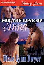 For the Love of Anna (Siren Publishing Menage Amour) af Dixie Lynn Dwyer