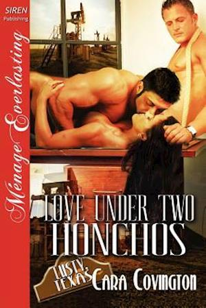 Love Under Two Honchos [The Lusty, Texas Collection] (Siren Publishing Menage Everlasting) af Cara Covington