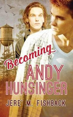 Becoming Andy Hunsinger af Jere' M. Fishback