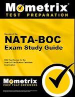 Secrets of the NATA-BOC Exam Study Guide (Mometrix Test Preparation)