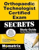 Orthopaedic Technologist Certified Exam Secrets