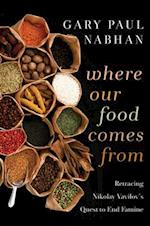 Where Our Food Comes from af Gary Paul Nabhan, Ken Wilson