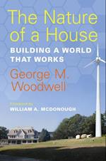 Nature of a House af George M. Woodwell