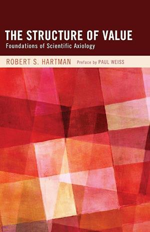 The Structure of Value af Robert S. Hartman