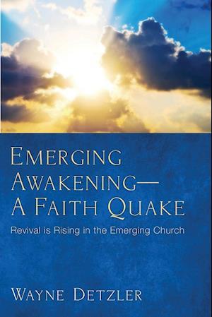 Emerging Awakeninga Faith Quake af Wayne Detzler
