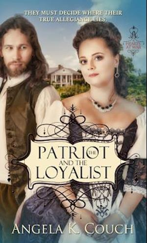 Bog, paperback The Patriot and the Loyalist af Angela K. Couch