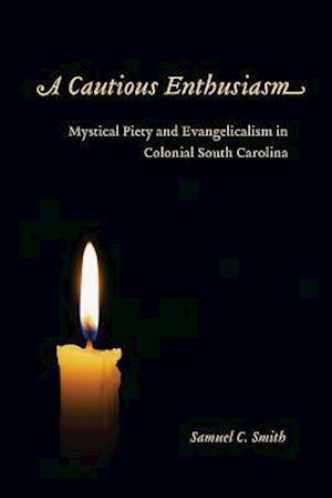 A Cautious Enthusiasm af Samuel C. Smith