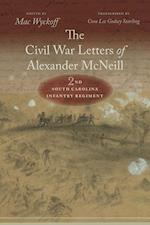 The Civil War Letters of Alexander McNeill, 2nd South Carolina Infantry Regiment