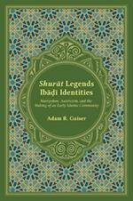 Shurat Legends, Ibadi Identities (Studies in Comparative Religion Hardcover)