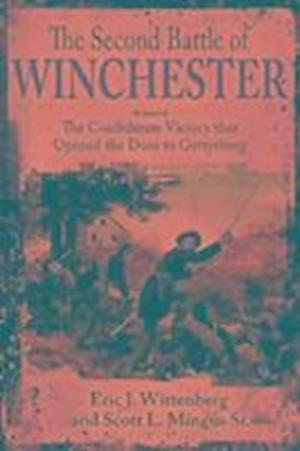 The Second Battle of Winchester af Eric J. Wittenberg