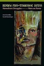 Beyond Post-Traumatic Stress af Sarah Hautzinger, Jean N. Scandlyn