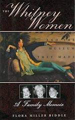 The Whitney Women and the Museum They Made af Flora Miller Biddle