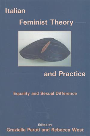 Italian Feminist Theory and Practice af Rebecca West, Graziella Parati