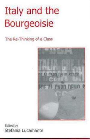 Italy and the Bourgeoisie af Stefania Lucamante