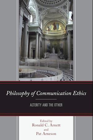 Bog, paperback Philosophy of Communication Ethics af Ronald C. Arnett