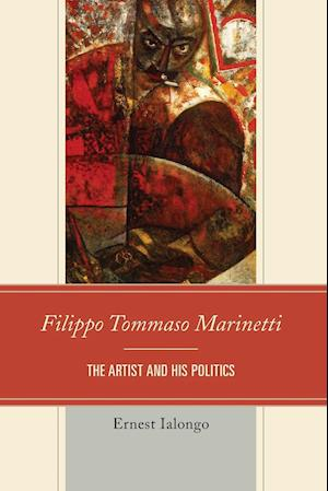 Bog, paperback Filippo Tommaso Marinetti af Ernest Ialongo