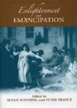 Enlightenment and Emancipation af Anthony Mcfarlane, Catherine Jones, Angelica Goodden